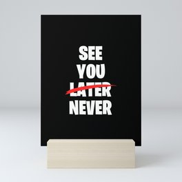 Funny Sarcastic Cynical Quote Gift Mini Art Print