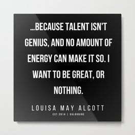 57    |   Louisa May Alcott Quote | 200413 Metal Print