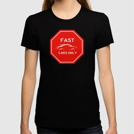 Fast Cars Only Sign T-shirt