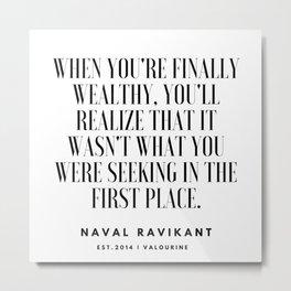 32    |Naval Ravikant Quotes Series  | 190618 Metal Print