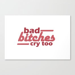 bad bitches cry too, red Canvas Print