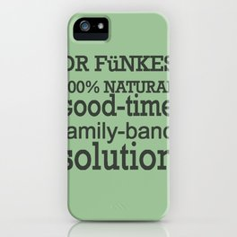 Dr. Funke's 100% natural, good-time family-band solution, 2 iPhone Case