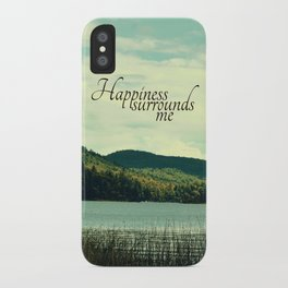 Happiness Surrounds Me iPhone Case
