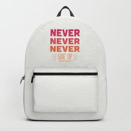 Never Give Up Backpack