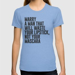 Marry A Man Quote T-shirt