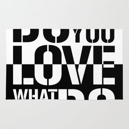 Do what you love what you Do Rug