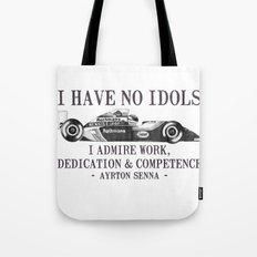 I Have No Idols - Senna Quote Tote Bag