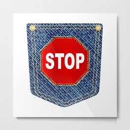 Stop Denim Pocket Metal Print