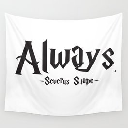 Severus Snape - Always Quote - HarryPotter Wall Tapestry