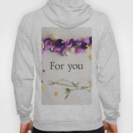 """flower frame of dried flowers, inscription """"for you"""" Hoody"""
