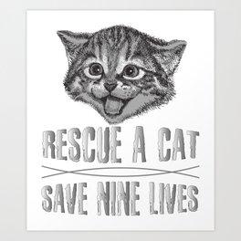 Cat Lover Rescue a Cat Save Nine Lives Art Print
