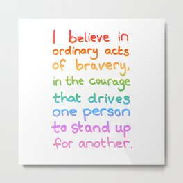Ordinary Acts of Bravery - Divergent Quote Metal Print