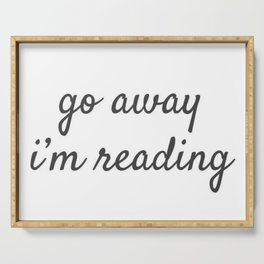 Go Away, I'm Reading Serving Tray