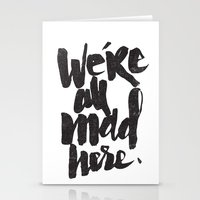 mad Stationery Cards featuring ...MAD HERE by Matthew Taylor Wilson