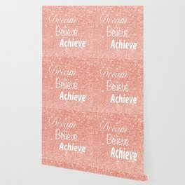 Dream Believe Achieve Rose Gold Wallpaper