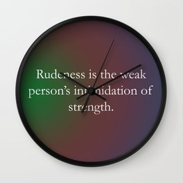 Rudeness Is The Weak Wall Clock