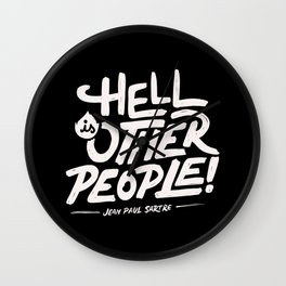 Hell is other people! Wall Clock