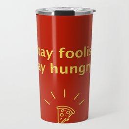 Stay hungry Travel Mug