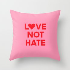 Love Not Hate Throw Pillow
