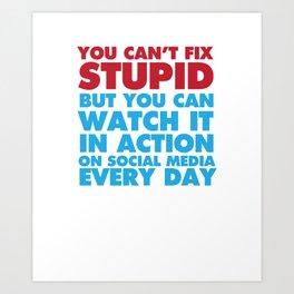 You Can See Stupid on Social Media T-shirt Art Print