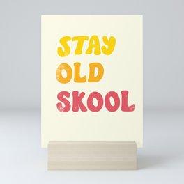 Stay Old Skool Mini Art Print