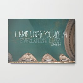 An Everlasting Love     Jeremiah 31:3 Metal Print