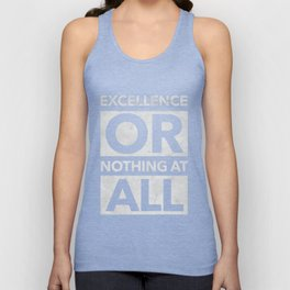 Excellence or Nothing at All Unisex Tank Top