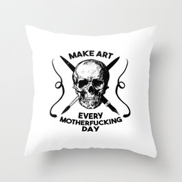 Make Art Every Motherfucking Day (black on white) Throw Pillow