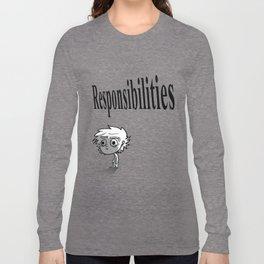 Responsibilities Long Sleeve T-shirt