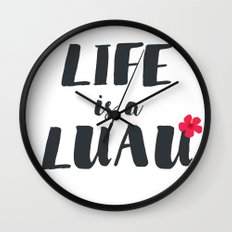 life is a luau Wall Clock