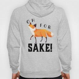 Oh for Fox Sake! Hoody