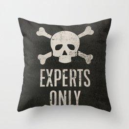 Experts Only Cross Bones & Skull Ski Sign Throw Pillow