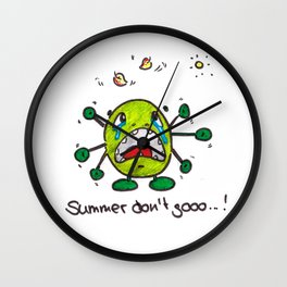 Summer don't go...! Wall Clock
