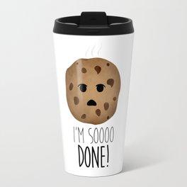 I'm Soooo Done! Travel Mug