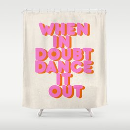 Dance it out Shower Curtain