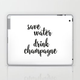 Save water drink champagne Laptop & iPad Skin