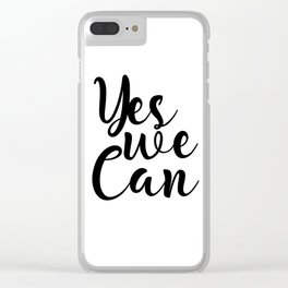 Yes We Can, Black And White, Inspirational Quote, Motivational Print, Modern Art, Gift Idea Clear iPhone Case