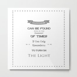 Happiness Can Be Found Even In The Darkest Of Times - Potter Quote Metal Print