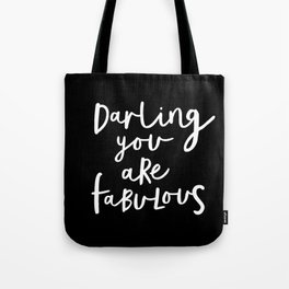 Darling You Are Fabulous black and white contemporary minimalism typography design home wall decor Tote Bag