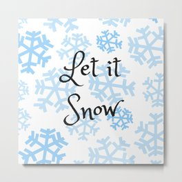 Let it Snow Snowflakes Metal Print