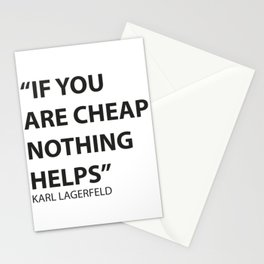 A Lagerfeld quote Stationery Cards