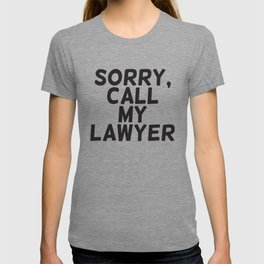Sorry, call my lawler T-shirt