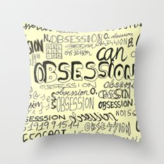 Obsession can be an obsession Throw Pillow