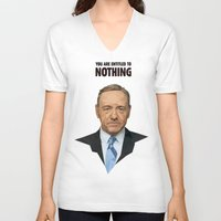 frank underwood V-neck T-shirts featuring You are entitled to nothing - Frank Underwood by Fantastisch.com