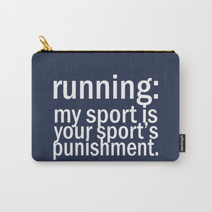 My Sport Is Your Sports Punishment. Carry-All Pouch