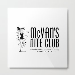 McVan's Nite Club Black Metal Print