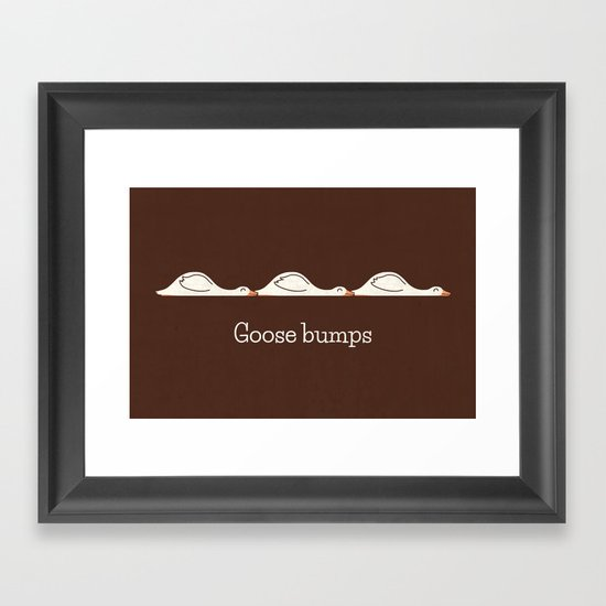 Goose Bumps Framed Art Print