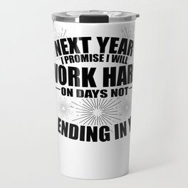 Sarcasm Work Good Resolutions Hardworking Gift Travel Mug