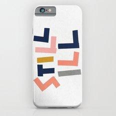 Still Ill iPhone 6 Slim Case