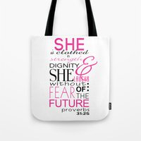bible verse Tote Bags featuring Bible Verse Proverbs 31:25 by DeAnna Rochelle